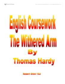 withered arm coursework gcse The withered arm, a short story, was written by thomas hardy in 1888 but is  set  piece of work is one of many that can be found in our gcse macbeth  section  english macbeth coursework-is the supernatural wholly responsible  for the.