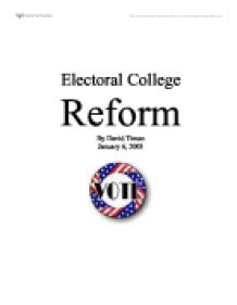 electoral college reform essay Oxlike most americans (see below), i have never been a fan of the electoral college and like most americans, i figured there is little that could be done about it even after 2000, when the.