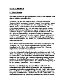 educating rita coursework introduction Educating rita – by willy russell coursework task choose at least two scenes from the play, which show how rita changes as the play progresses.