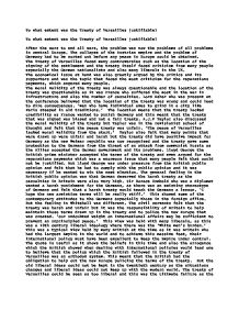 treaty of versailles essay outline The paris peace conference and the treaty of versailles the paris peace conference convened in january 1919 at versailles just outside paris the conference was called to establish the terms of the peace after world war i though nearly thirty nations participated, the representatives of the united kingdom, france, the.