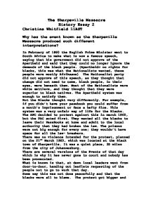 sharpeville massacre essay example The significance of the sharpeville massacre in the growth of the anti-apartheid movement in the world is hard to deny basically, apartheid is defined as a policy of a separate development for different races, and it was a social-engineering system codified in laws and defended with force.