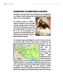 essay on zoroastrianism Read zoroastrianism free essay and over 88,000 other research documents zoroastrianism zoroastrianism zoroastrianism is one of the oldest monotheistic religions in the world today.