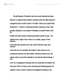 essay my philosophy student discipline 1 philosophy of classroom management  a constantly changing and naturally evolving classroom management plan would be the cornerstone of my philosophy,  essay.